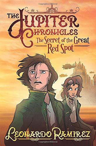 Book: The Jupiter Chronicles - The Secret of the Great Red Spot by Leonardo Ramirez