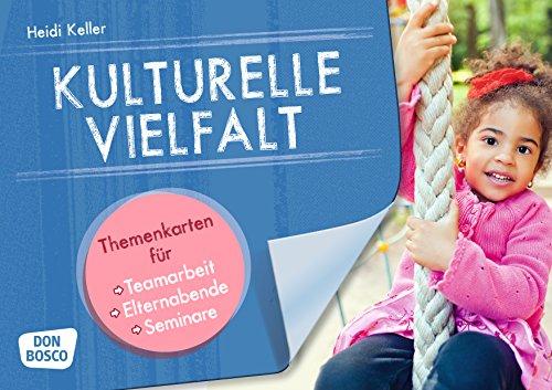 Kulturelle Vielfalt. Themenkarten für Teamarbeit, Elternabende und Seminare