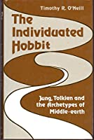 Individuated Hobbit: Jung, Tolkien and the Archetypes of Middle-earth