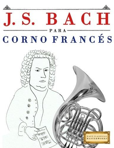 J. S. Bach para Corno Francés: 10 Piezas Fáciles para