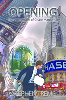 OPENING: The Adventures of Chase Manhattan (The Breakthrough Series Book 3) by [Stephen Tremp]