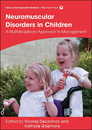 Management of Neuromuscular Disorders in Children: A Multidisciplinary Approach to Management (Clinics in Developmental Medicine)