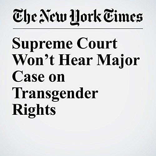 Supreme Court Won't Hear Major Case on Transgender Rights copertina