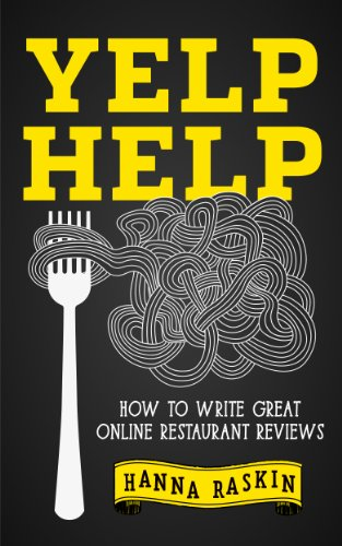 Yelp Help: How to Write Great Online Restaurant Reviews