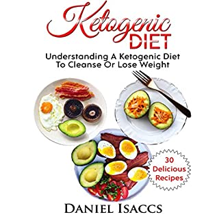 Ketogenic Diet: Understanding a Ketogenic Diet to Cleanse or Lose Weight cover art