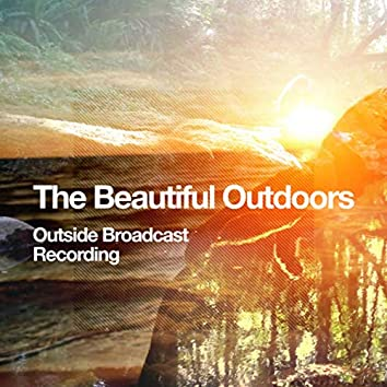 The Beautiful Outdoors