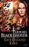 Entfesseltes Herz: Black Dagger 26 - Roman (German Edition)