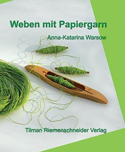 Weben mit Papiergarn: Entdecken Sie die Faszination des Papiergarns für unser ewig junges Handwerk