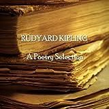 Rudyard Kipling: A Poetry Selection