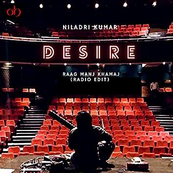 Desire (Raag Manj Khamaj) [Radio Edit]