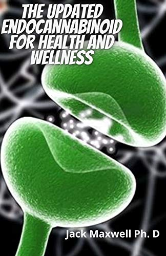 The Updated Endocannabinoid For Health And Wellness: Perfect Guide To The Newly Legalized Practice Of Cannabiniod Medicine (English Edition)