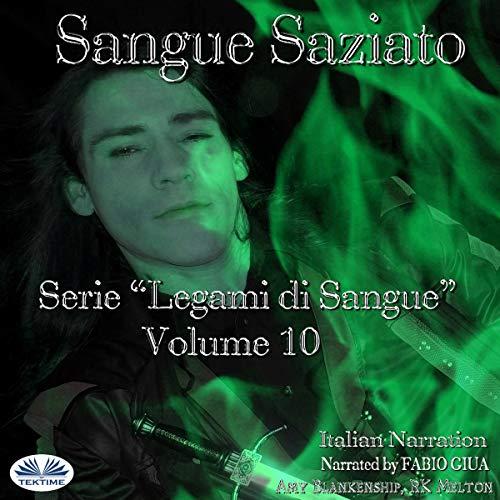 "Sangue Saziato: Serie ""Legami di Sangue"" - Volume 10 [Satiated Blood: ""Blood Ties"" Series - Volume 10] Audiobook By Amy Blankenship, RK Melton cover art"