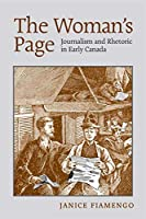 The Woman's Page: Journalism and Rhetoric in Early Canada