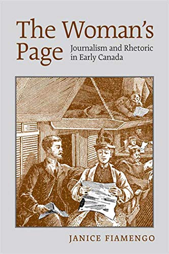 The Woman\'s Page: Journalism and Rhetoric in Early Canada