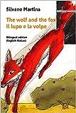 The Wolf and the Fox (A Children's Picture Book) - Il lupo e la volpe (Libro illustrato pe...
