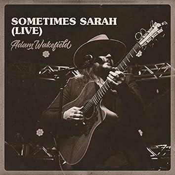 Sometimes Sarah (Live)