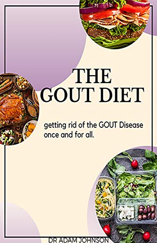 THE GOUT DIET: GETTING RID OF GOUT DISEASE ONCE AND FOR ALL (English Edition)