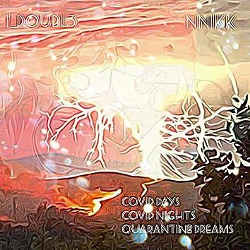 Covid Days Covid Nights Quarantine Dreams