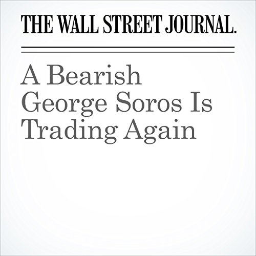 A Bearish George Soros Is Trading Again audiobook cover art