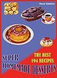 SUPER HOMEMADE DESSERTS (English Edition)