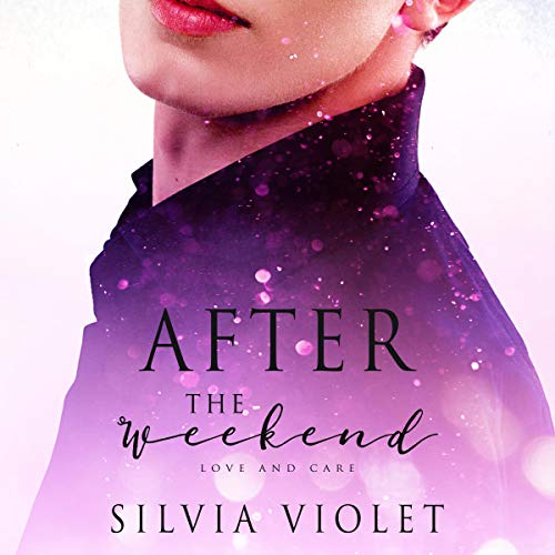 After the Weekend     Love and Care, Book 2              By:                                                                                                                                 Silvia Violet                               Narrated by:                                                                                                                                 Greg Boudreaux                      Length: 4 hrs and 29 mins     23 ratings     Overall 4.7