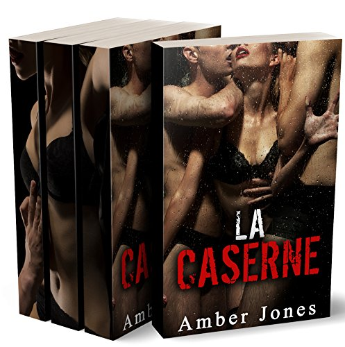 LA CASERNE (L'INTÉGRALE) Toutes ces mains sur mon corps…: (Roman Érotique, HARD, Sexe à Plusieurs, Première Fois, Soumission)