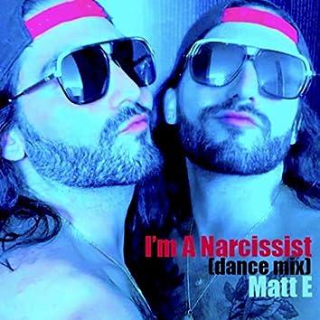I'm a Narcissist (Dance Mix)