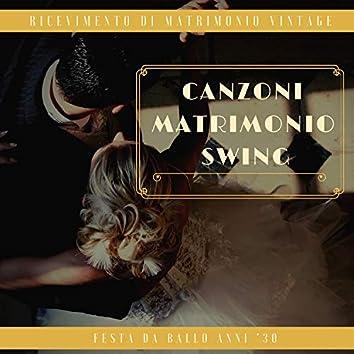 Canzoni Matrimonio Swing - Musica per festa da ballo anni '30, ricevimento di matrimonio vintage