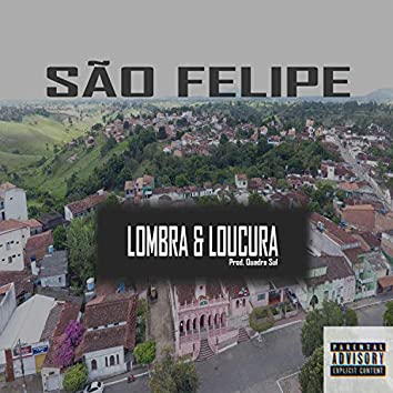 São Felipe Lombra & Loucura