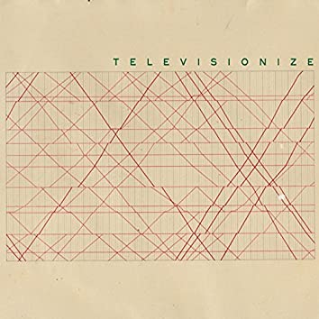 Televisionize