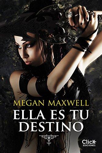 Ella es tu destino de Megan Maxwell