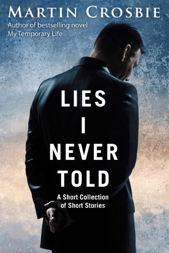 Book: Lies I Never Told - A Collection of Short Stories by Martin Crosbie