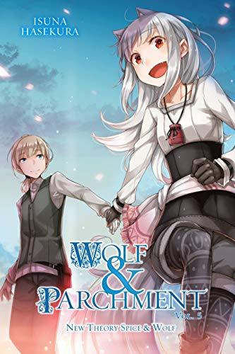 Wolf & Parchment: New Theory Spice & Wolf, Vol. 5 (Light Novel)