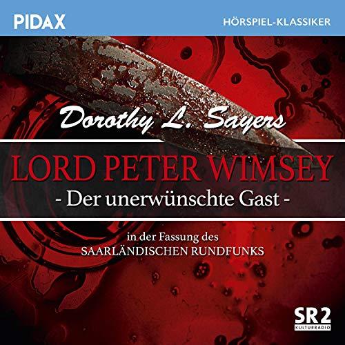 Lord Peter Wimsey - Der unerwünschte Gast Titelbild