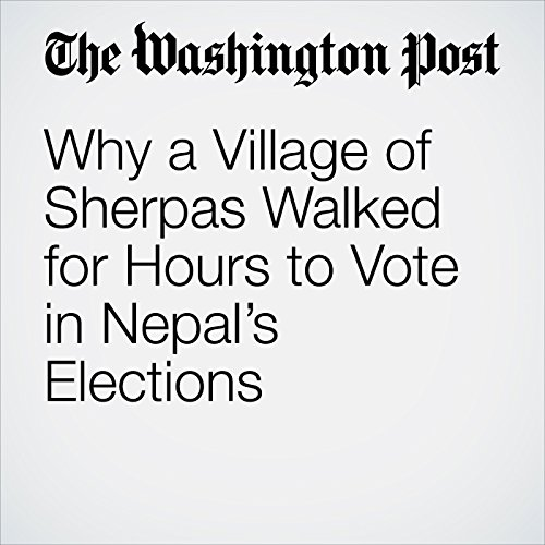 Why a Village of Sherpas Walked for Hours to Vote in Nepal's Elections copertina