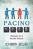 Facing Hate: Memoir of a Social Smear