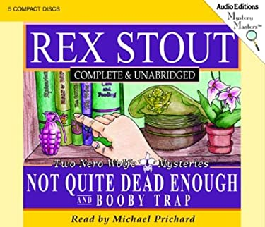 Not Quite Dead Enough and Booby Trap: Two Nero Wolfe Mysteries