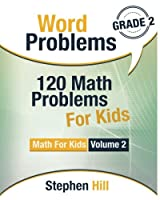 Word Problems, Grade 2: 120 Math Problems for Kids (Math for Kids)