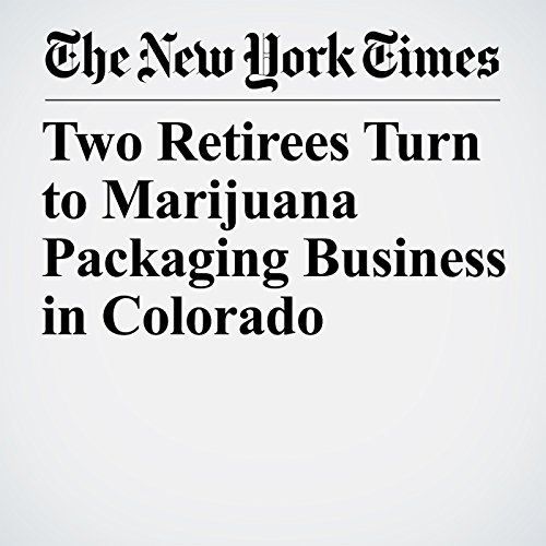 Two Retirees Turn to Marijuana Packaging Business in Colorado audiobook cover art