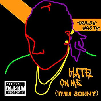 Hate on Me (feat. TMM Sonny)