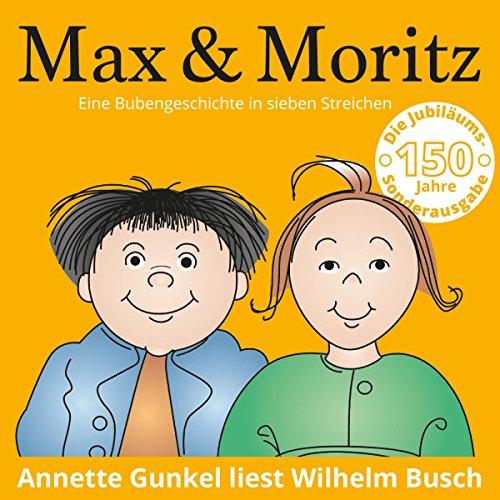 Max und Moritz : Eine Bubengeschichte in sieben Streichen audiobook cover art