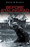 Before Stalingrad: Barbarossa, Hitler s Invasion of Russia 1941 (Battles & Campaigns)
