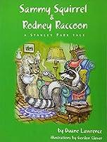 Sammy Squirrel & Rodney Raccoon: A Stanley Park Tale