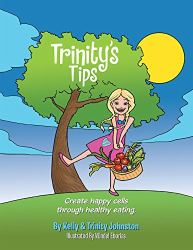 Trinity'S Tips: Create Happy Cells Through Healthy Eating (English Edition)