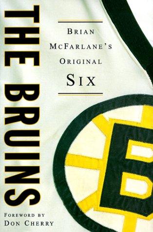 The Bruins: Brian McFarlane's Original Six (The Original Six)