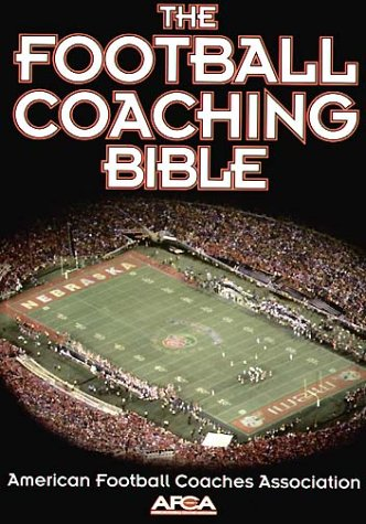 American Football Coaches Association: The Football Coaching (The Coaching Bible Series)