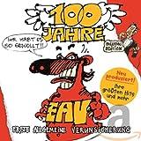 100 Jahre EAV - Ihr habt es so gewollt!! von Erste Allgemeine Verunsicherung