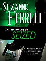 SEIZED, A Romantic Suspense Novella (Edgars Family Novels Book 3)