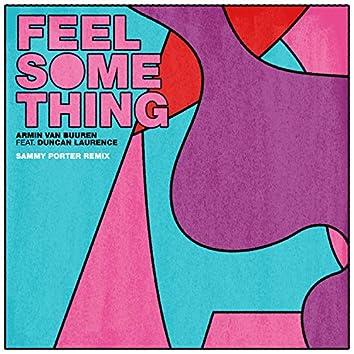 Feel Something (Sammy Porter Remix)