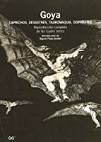 Goya: Caprichos, Desastres, Tauromaquia, Disparates